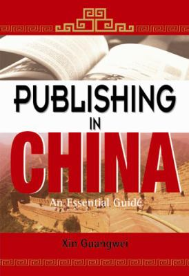 Publishing in China: An Essential Guide 9789812543608