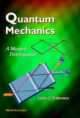 Quantum Mechanics: A Modern Development 9789810227074