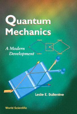 Quantum Mechanics: A Modern Development 9789810241056