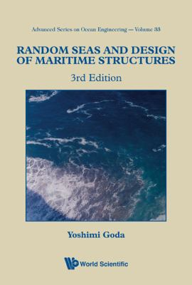 Random Seas and Design of Maritime Structures (3rd Edition) 9789814282406
