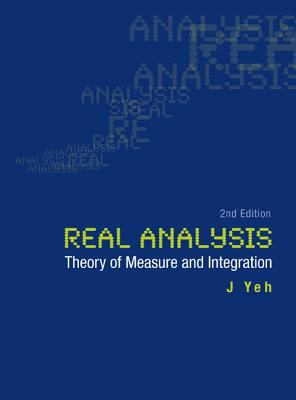 Real Analysis: Theory of Measure and Integration 9789812566539