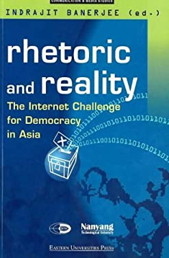 Rhetoric and Reality: The Internet Challenge for Democracy in Asia 9789812102317