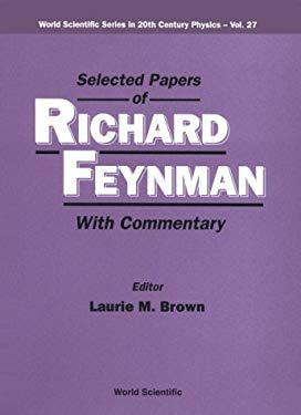 Selected Papers of Richard Feynman (with Commentary)