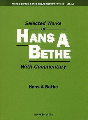 Selected Works of Hans A.Bethe