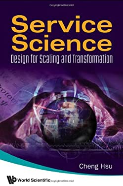 Service Science: Design for Scaling and Transformation 9789812836762