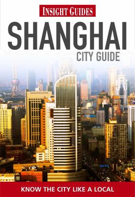 Insight City Guide: Shanghai 9789812823632