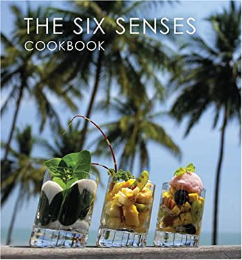 Six Senses Cookbook 9789814155311