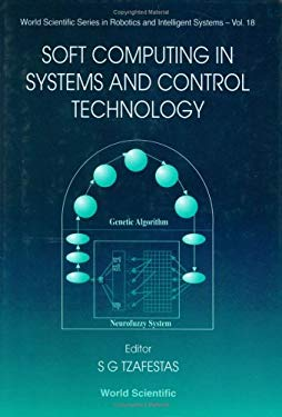 Soft Computing in Systems and Control Te 9789810233815
