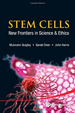 Stem Cells: New Frontiers in Science & Ethics 9789814374248