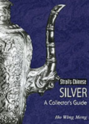 Straits Chinese Silver: A Collector's Guide 9789812327574