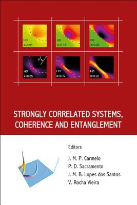 Strongly Correlated Systems, Coherence and Entanglement 9789812705723