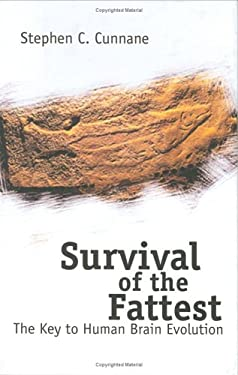 Survival of the Fattest: The Key to Human Brain Evolution 9789812561916