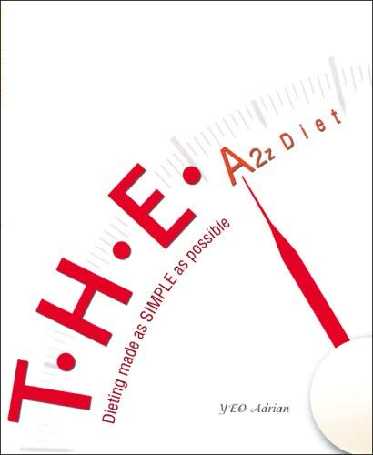 T.H.E. A2z Diet: Dieting Made as Simple as Possible 9789812834485