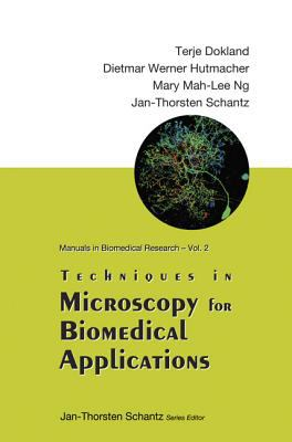 Techniques in Microscopy for Biomedical Applications 9789812564344