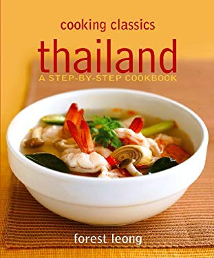 Thailand: A Step-By-Step Cookbook 9789812613301