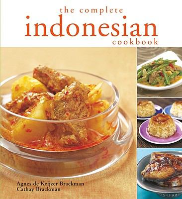 The Complete Indonesian Cookbook 9789812617842