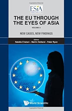 The EU Through the Eyes of Asia, Volume II: New Cases, New Findings 9789814289818