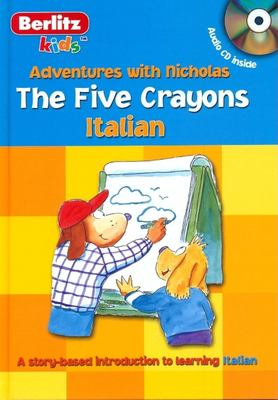 The Five Crayons: Italian [With CD] 9789812468307