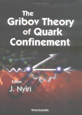 The Gribov Theory of Quark Confinement 9789810247096