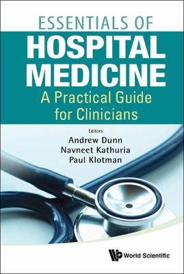 The Handbook of Hospital Medicine: A Concise Guide for the Busy Hospitalist 9789814354905