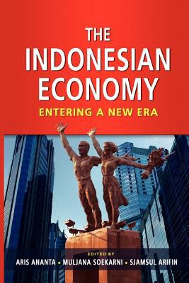 The Indonesian Economy: Entering a New Era 9789814311656