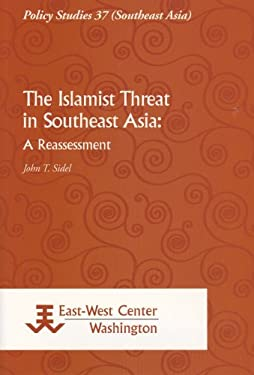 The Islamist Threat in Southeast Asia: A Reassessment 9789812304896