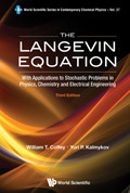 The Langevin Equation: With Applications to Stochastic Problems in Physics, Chemistry and Electrical Engineering, Third Edition 9789814355667