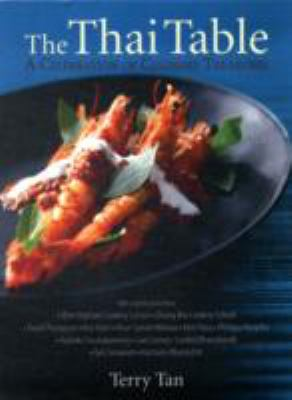 The Thai Table: A Celebration of Culinary Treasures 9789812614421