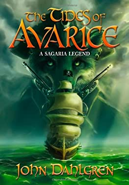 The Tides of Avarice: A Sagaria Legend 9789814260534