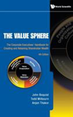 The Value Sphere: The Corporate Executives' Handbook for Creating and Retaining Shareholder Wealth 9789814277969