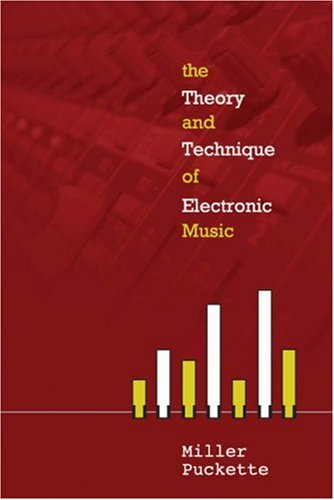 The Theory and Techniques of Electronic Music 9789812700773