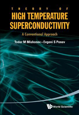 Theory of High Temperature Superconductivity: A Conventional Approach 9789814343145