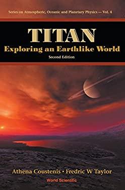 Titan: Exploring an Earthlike World - 2nd Edition