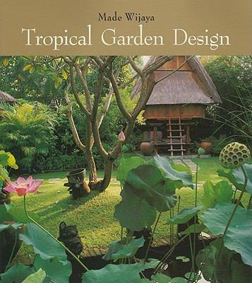 Tropical Garden Design 9789814068918