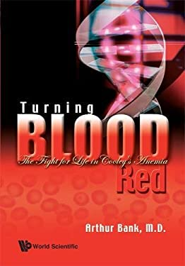 Turning Blood Red: The Fight for Life in Cooley's Anemia 9789812832474