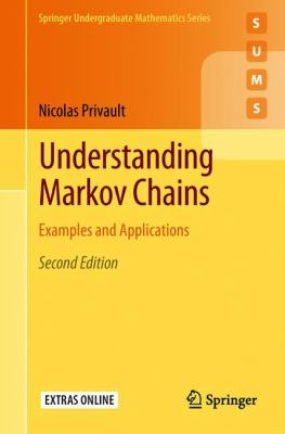 Understanding Markov Chains: Examples and Applications (Springer Undergraduate Mathematics Series)