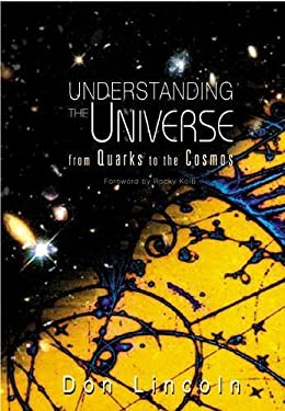 Understanding the Universe: From Quarks to the Cosmos 9789812387035