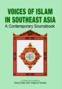 Voices of Islam in Southeast Asia: A Contemporary Sourcebook 9789812303684