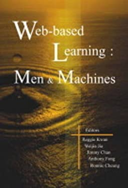 Web-Based Learning: Men and Machines, Proceedings of the 1st International Conference on Web-Based Learning in China (Icwl 2002) 9789812381262