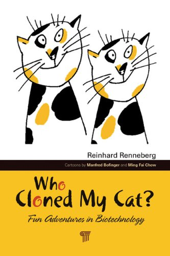 Who Cloned My Cat?: Fun Adventures in Biotechnology 9789814267656