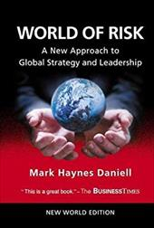 World of Risk: A New Approach to Global Strategy and Leadership