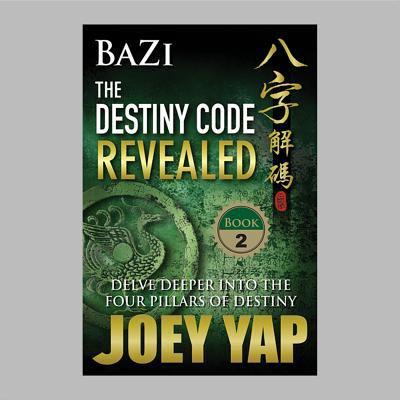BaZi: The Destiny Code Revealed 9789833332380