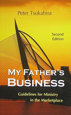 My Father's Business: Guidelines for Ministry in the Marketplace 9789832560043