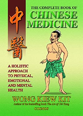 The Complete Book of Chinese Medicine: A Holistic Approach to Physical, Emotional and Mental Health 9789834087906