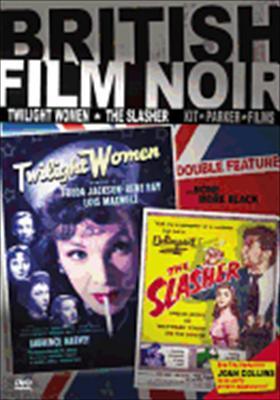 British Film Noir: Twilight Women / Slasher