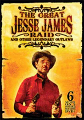 Great Jesse James Raid & Other Legendary Outlaws Collection