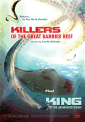 Killers of the Great Barrier Reef / King of the Underwater World