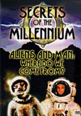 Secrets of the Millennium-Aliens & Man-Where Do We Come from