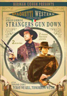 Strangers Gun Down / Today We Kill Tomorrow We Die