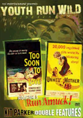 Youth Run Wild: Too Soon to Love / Unwed Mother